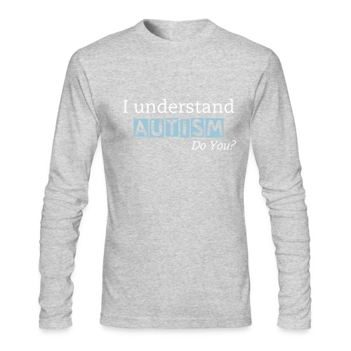 I understand AUTISM/Did you know... - Men - Men's Long Sleeve T-Shirt by Next Level