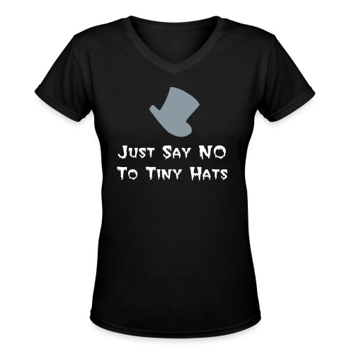 Ladies Just Say No To Tiny Hats Tee - Women's V-Neck T-Shirt