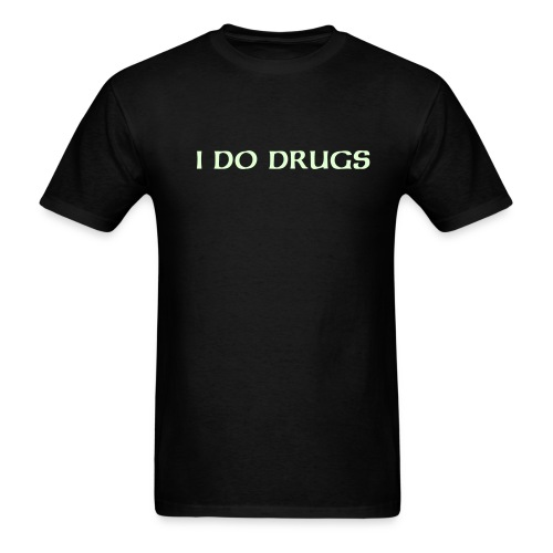 I DO DRUGS glow in the dark - Men's T-Shirt