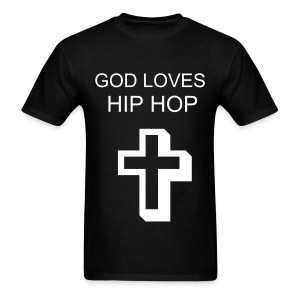 GOD LOVES HIP HOP T Shirt - Men's T-Shirt