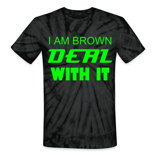 I am Brown Deal With It - Unisex Tie Dye T-Shirt
