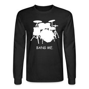 bang me shirt - Men's Long Sleeve T-Shirt