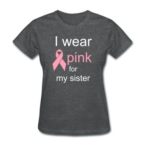 wear pink for sister - Women's T-Shirt