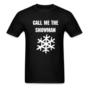 CALL ME THE SNOWMAN T Shirt - Men's T-Shirt