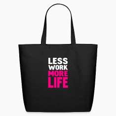 Black less work more life by wam Bags