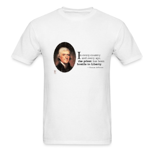 The Priest Has Been Hostile To Liberty - Men's T-Shirt