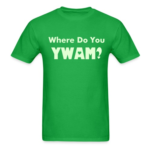 Where Do You YWAM Fellas? - Men's T-Shirt