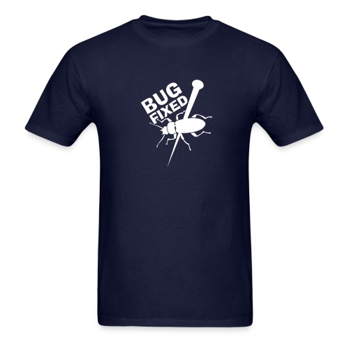 Bug Fixed - Front (on Dark Choice) - Men's T-Shirt