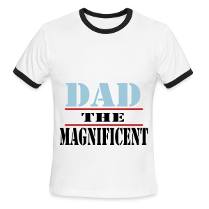 dad the magnificent - Men's Ringer T-Shirt