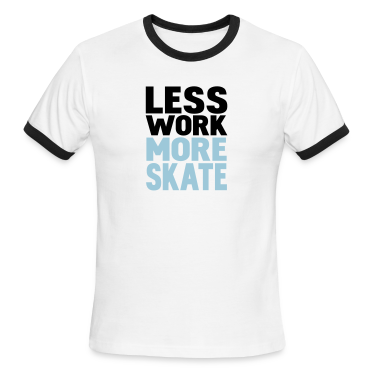 White/black less work more skate T-Shirts