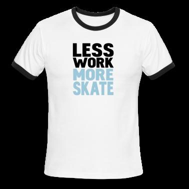 White/black less work more skate T-Shirts