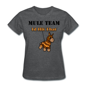Hit That Shirt - Women's T-Shirt