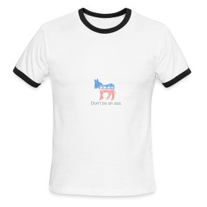 Don't be an ass. - Men's Ringer T-Shirt