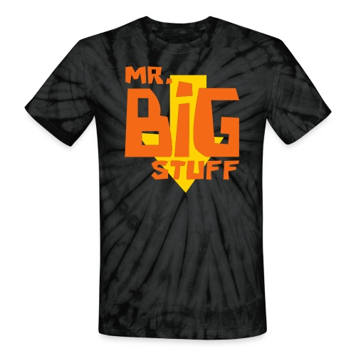 Mr. Big stuff - Unisex Tie Dye T-Shirt