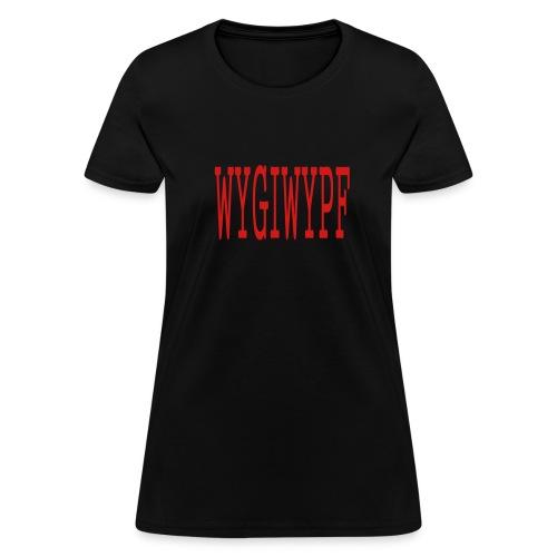 WOMEN`S STANDARD WEIGHT T-SHIRT - WYGIWYPF - by MYBLOGSHIRT.COM - Women's T-Shirt