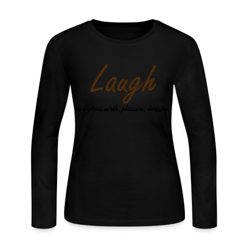 Laugh Definition Long Sleeved Scooped Neck T-shirt - Women's Long Sleeve Jersey T-Shirt