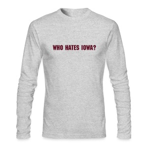 Who hates Iowa? - Men's Long Sleeve T-Shirt by Next Level