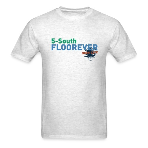 5 South Floorever - Dorm Life - Men's T-Shirt