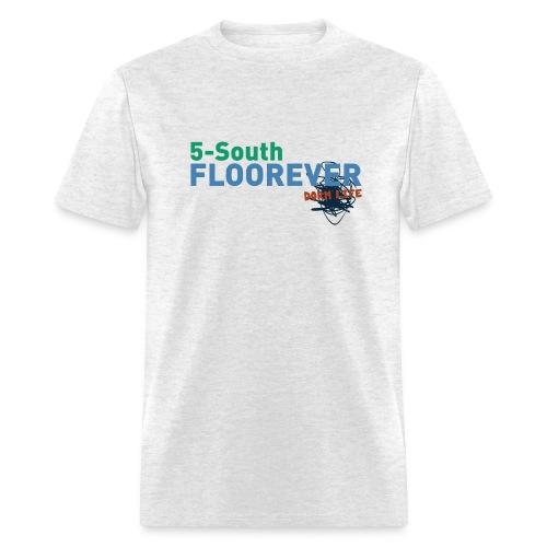 5 South Floorever - Dorm Life - Men's T-Shirt