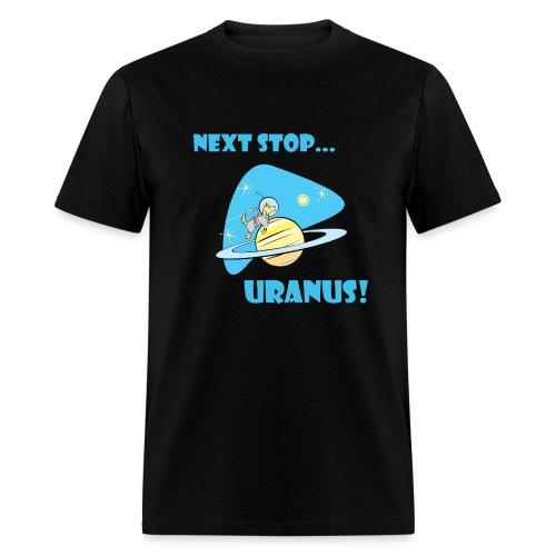 Next Stop Uranus Tee - Men's T-Shirt