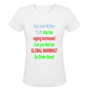 Help save mother earth.... - Women's V-Neck T-Shirt
