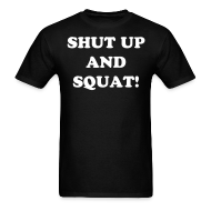 T-Shirts ~ Men's T-Shirt ~ Ronnie Coleman SHUT UP AND SQUAT! t-shirt