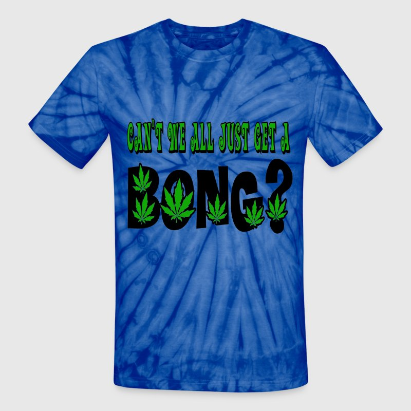 Can 39 t we all just get a bong marijuana t shirt spreadshirt for How to dye a shirt red