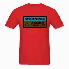 Red Warning, In Need Of Chocolate, Blue and Brown T-Shirts