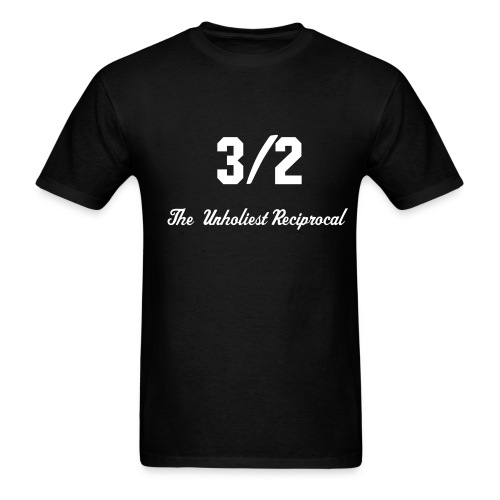 3/2: The Unholiest Reciprocal - Men's T-Shirt