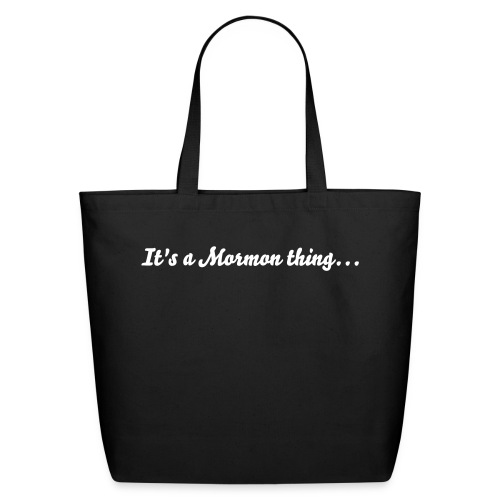 It's a Mormon thing tote - Eco-Friendly Cotton Tote