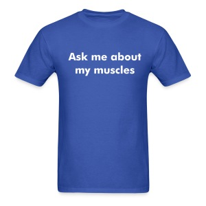 Muscles - Men's T-Shirt