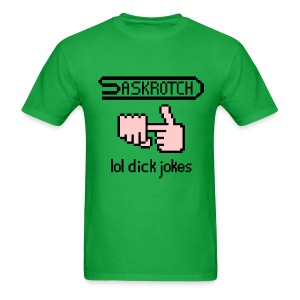 Saskrotch Dick Jokes - Men's T-Shirt