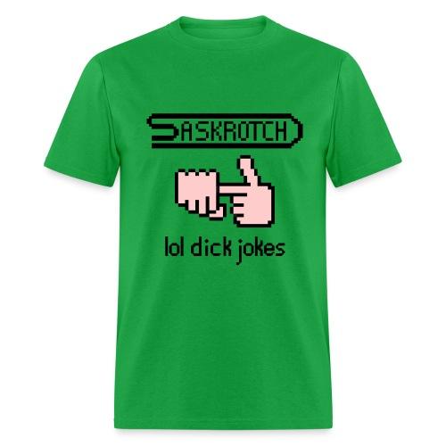 Saskrotch Dick Jokes - Men's T-Shirt