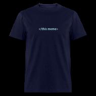 T-Shirts ~ Men's T-Shirt ~ [thismeme]