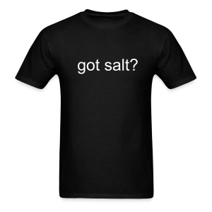 ''Got Salt? t-shirt - Men's T-Shirt