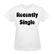 Women's T-Shirts ~ Women's T-Shirt ~ Recently Single tee