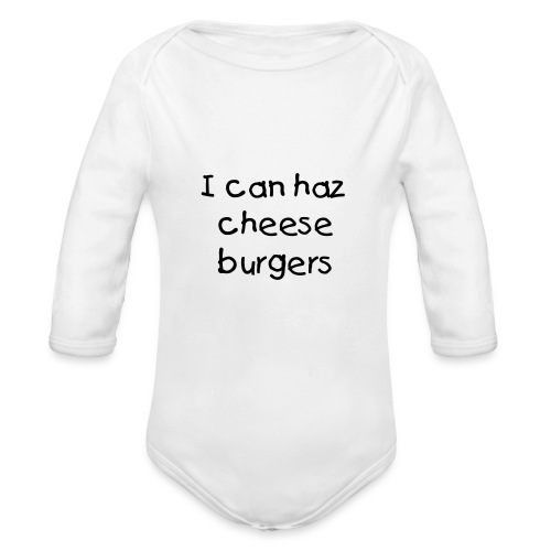 I can haz cheeseburgers - Organic Long Sleeve Baby Bodysuit