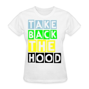 Womens Take Back the Hood--BY ANY MEANS-NECESSARY (Back)  - Women's T-Shirt