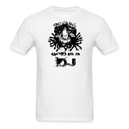 God is a Deejay - Men's T-Shirt