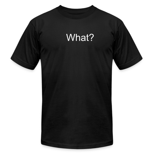 What??? RU looking at? - Men's Fine Jersey T-Shirt