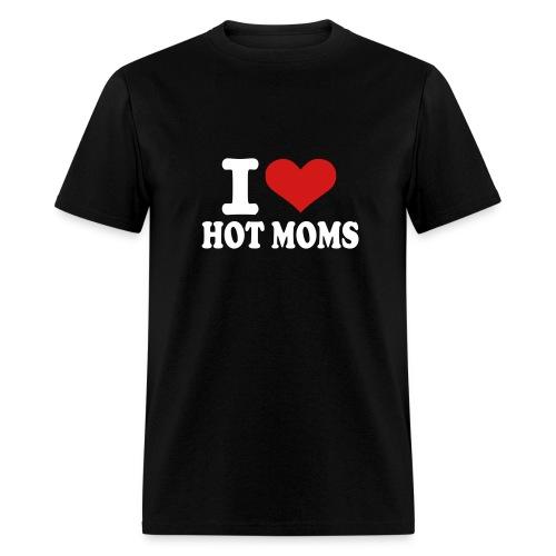 I Love Hot Moms - Men's T-Shirt