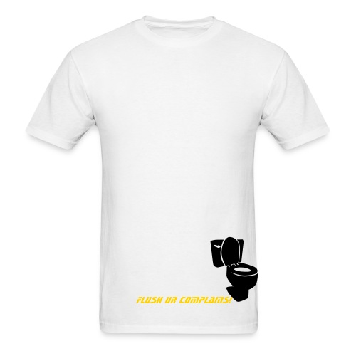 Flush ur complains! - Men's T-Shirt