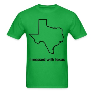 I messed with Texas tee - Men's T-Shirt
