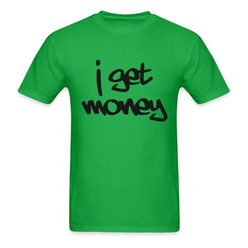 I get money graffiti tee - Men's T-Shirt