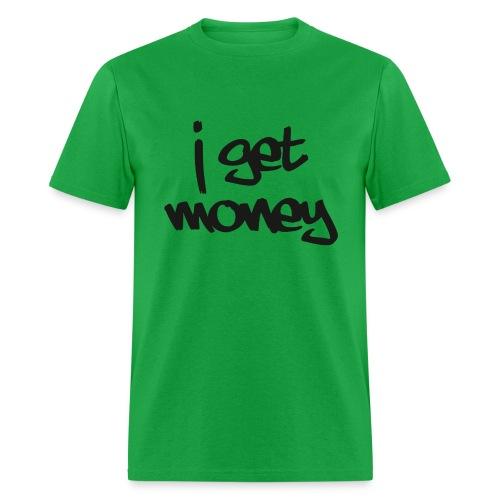 I get money graffiti tee - Men's T-Shirt
