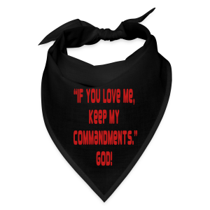 If you love me keep my comandments.... - Bandana