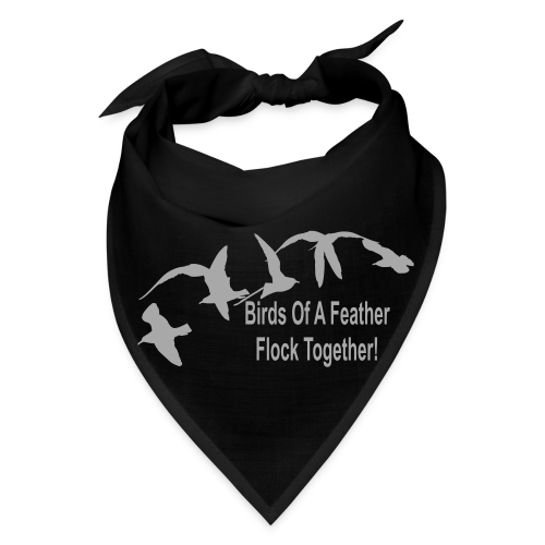Birds Of a Feather Flock Together - Bandana