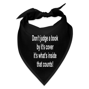 Don't judge a book by it's cover.... - Bandana