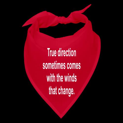 True Direction..... - Bandana