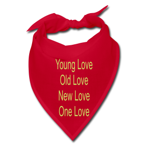 Young love old love new love one love - Bandana